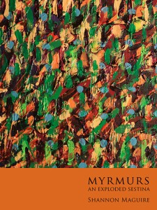 Myrmurs is an innovative variant of the sestina form (a medieval mechanism of desire that spirals around six end words). Connecting medieval textuality to contemporary politics and poetics, this poem explores living systems: cities and languages as self-organizing entities; ants; interspecies entanglements; strange attachments; neocolonialism and how to break free of it. Following on her critically acclaimed debut collection fur(l) parachute (BookThug 2013), this is the second volume in Shannon Maguire's planned medievalist trilogy.